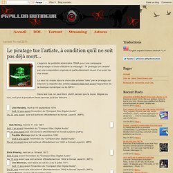Le piratage tue l'artiste, à condition qu'il ne soit pas déjà mort...
