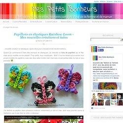 Papillons en élastiques Rainbow Loom – Mes nouvelles créations et tutos