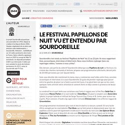 Le festival Papillons de Nuit vu et entendu par Sourdoreille