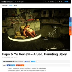 Papo & Yo Review - A Sad, Haunting Story