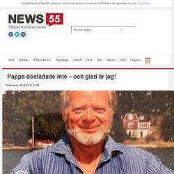 Pappa döstädade inte - och glad är jag! - News55