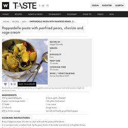 Pappardelle pasta with panfried pears, chorizo and sage cream