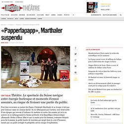 """Papperlapapp"", Marthaler suspendu"