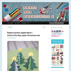 pappersgran – Craft of the Day, paper Christmas tree