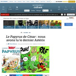 Le Papyrus de César : nous avons lu le dernier Astérix