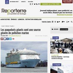 REPORTERRE 18/10/16 Les paquebots géants sont une source géante de pollution marine