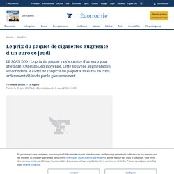 Le prix du paquet de cigarettes augmente d'un euro ce jeudi