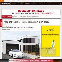 Villa E-Roise: un paquet de systèmes innovants - 19/10/16