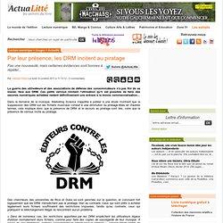Par leur présence, les DRM incitent au piratage