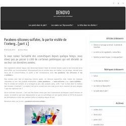 DENOVO » Parabens-silicones-sulfates, la partie visible de l'iceberg…[part 1]