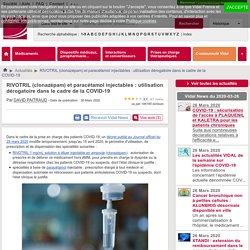 RIVOTRIL (clonazépam) et paracétamol injectables : utilisation dérogatoire dans le cadre de la COVID-19