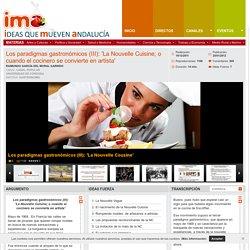 Los paradigmas gastronómicos (III): 'La Nouvelle Cuisine; o cuando el cocinero