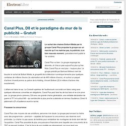 Canal Plus, D8 et le paradigme du mur de la publicité – Gratuit