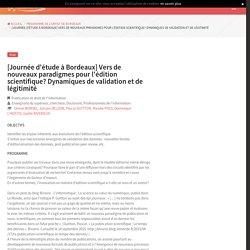 [Journée d'étude à Bordeaux] Vers de nouveaux paradigmes pour l'édition scientifique? Dynamiques de validation et de légitimité - SYGEFOR