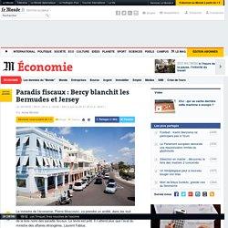 Paradis fiscaux : Bercy blanchit les Bermudes et Jersey