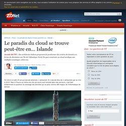 Le paradis du cloud se trouve peut-être en... Islande - ZDNet