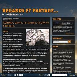 AURORA, Dante, le Paradis, la Divine Comédie. - Regards et Partage...