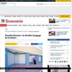 Paradis fiscaux: le double langage de Londres