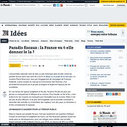 Paradis fiscaux : la France doit montrer l'exemple ?