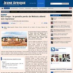RD Congo : le paradis perdu de Mobutu attend son repreneur