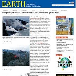 Danger in paradise: The hidden hazards of volcano geotourism