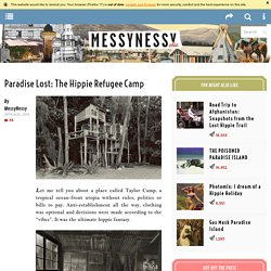 Paradise Lost: The Hippie Refugee Camp