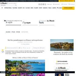 Six îles paradisiaques en France métropolitaine