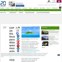 COP 24: Dix lieux paradisiaques menacés par le réchauffement climatique
