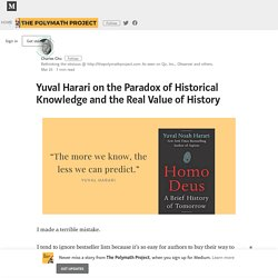 Yuval Harari on the Paradox of Historical Knowledge and the Real Value of History