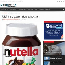 Nutella, une success story paradoxale