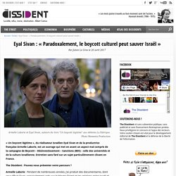 Eyal Sivan : « Paradoxalement, le boycott culturel peut sauver Israël