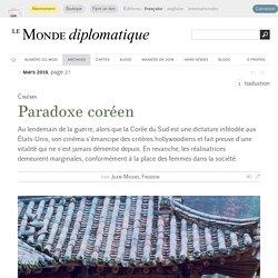 Paradoxe coréen, par Jean-Michel Frodon (Le Monde diplomatique, mars 2019)