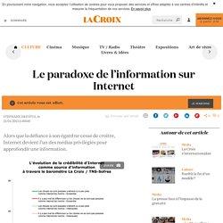 Le paradoxe de l'information sur Internet - La Croix