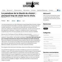 Le paradoxe de la liberté de choisir : pourquoi trop de choix tue le choix. - Réussir sa vie en partant de zéro