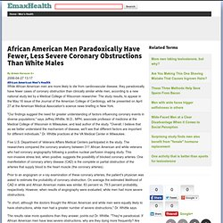 African American Men Paradoxically Have Fewer, Less Severe Coronary Obstructions Than White Males