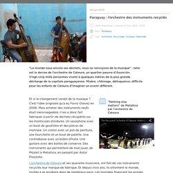 Paraguay : l'orchestre des instruments recyclés