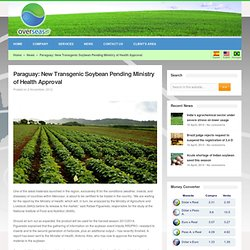 OVERSEAS 02/11/12 Paraguay: New Transgenic Soybean Pending Ministry of Health Approval