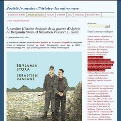 À paraître Histoire dessinée de la guerre d'Algérie de Benjamin Stora et