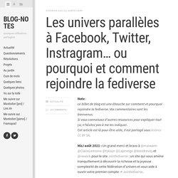 Les univers parallèles à Facebook, Twitter, Instragram… – Blog-notes