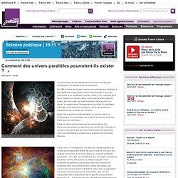 Comment des univers parallèles pourraient-ils exister ? - Sciences