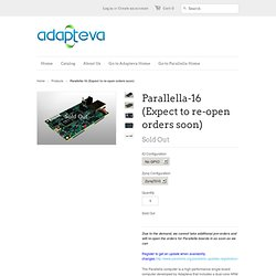 Parallella-16 Pre-Order (October Delivery) - The Adapteva Shop