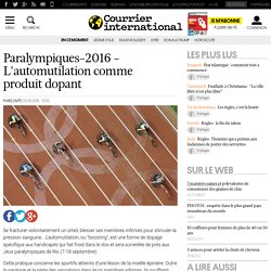 Paralympiques-2016 - L'automutilation comme produit dopant