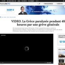 La Grèce paralysée pendant 48 heures par une grève générale