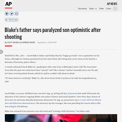 9/4/20: Blake's father says paralyzed son optimistic after shooting