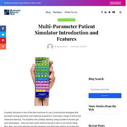 Multi-Parameter Patient Simulator Introduction and Features