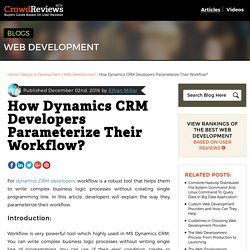 How Dynamics CRM Developers Parameterize Their Workflow? - CrowdReviews.com Blog