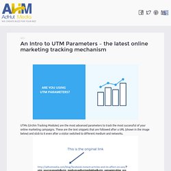 An Intro to UTM Parameters – the latest online marketing tracking mechanism - AdHutmedia.com Blog