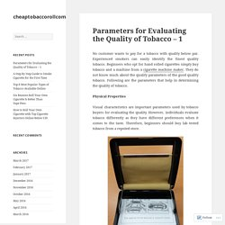 Parameters for Evaluating the Quality of Tobacco – 1 – cheaptobaccorollcom