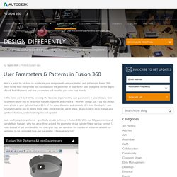 User Parameters & Patterns in Fusion 360 - DESIGN DIFFERENTLY