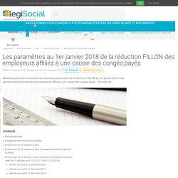 Les paramètres au 1er janvier 2018 de la réduction FILLON des employeurs affiliés à une caisse des congés payés LégiSocial
